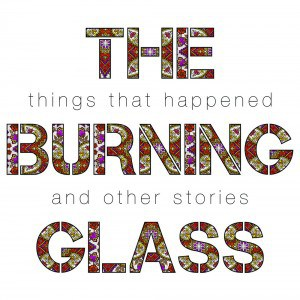The Burning Glass - Things That Happened and Other Stories - Front Cover